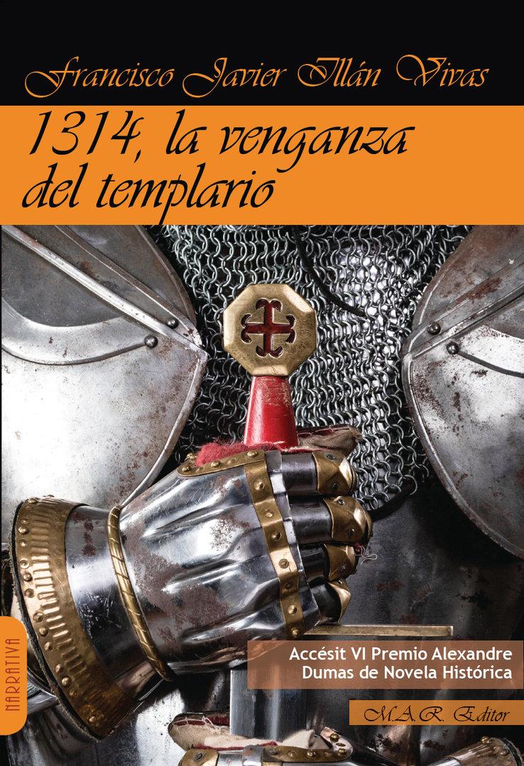 1314, La venganza del templario. Francisco Javier Illán Vivas