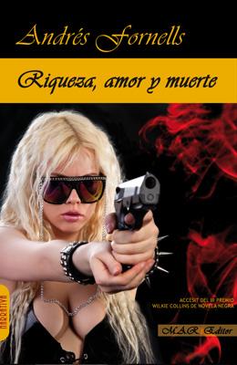 Riqueza, amor y muerte. Andrés Fornells
