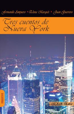 Tres cuentos de Nueva York • Fernando Ampuero, Elena Marqués y Juan Guerrero Sánchez