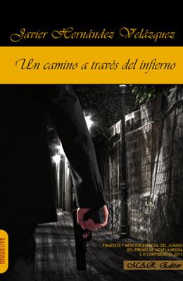 Un camino a través del infierno. Javier Hernández Velázquez